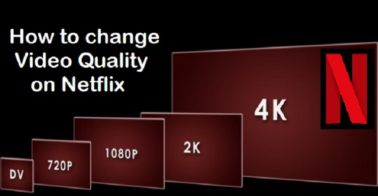 How to change quality of Netflix TV shows and movies